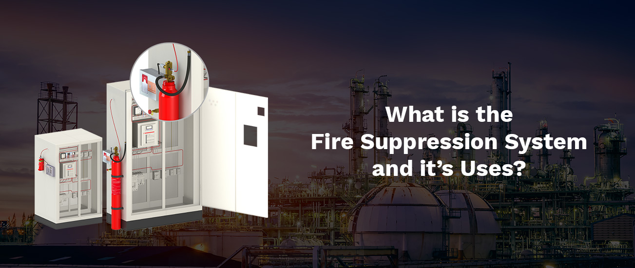 What Is the Fire Suppression System and it's Uses?