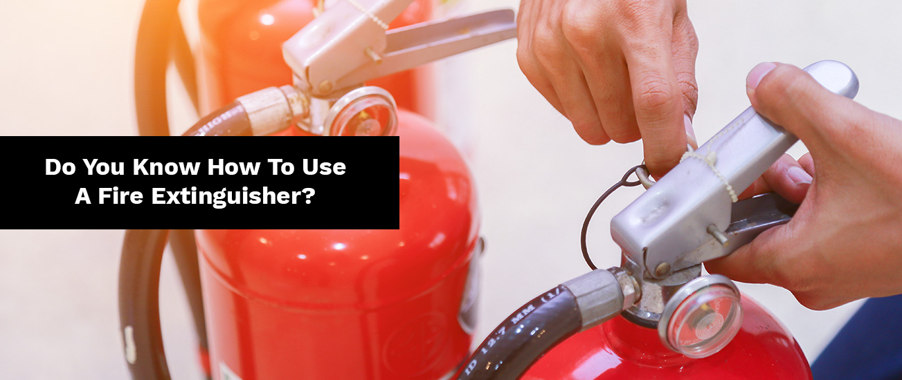 Do You Know How To Use Fire Extinguisher?