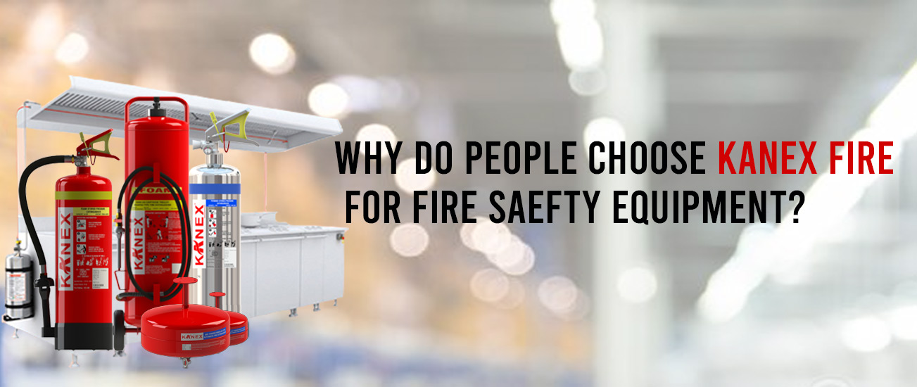 Why do People Choose Kanex Fire for Fire Safety Equipment?
