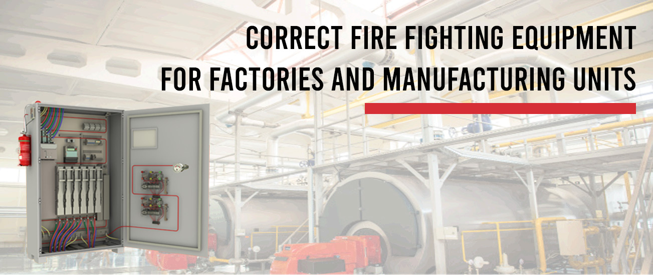 Correct Fire Fighting Equipment for Factory & Manufacturing Units